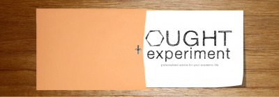 """Introducing """"Ought Experiment"""""""