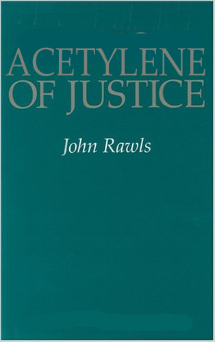 Rawls - Acetylene of Justice